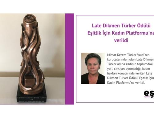 Eşitlik İçin Kadın Platformu, Lale Dikmen Türker 2020 Ödülü'ne Layık Görüldü